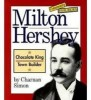 10 Interesting Milton Hershey Facts